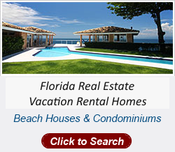 Florida Real Estate & Vacation Rentals, Houses-Condos